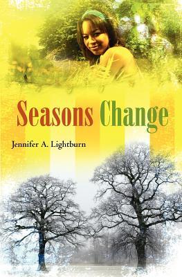 Seasons Change By Lightburn, Jennifer A.